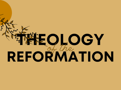 Theology of the Reformation