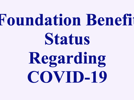 Foundation Benefit Status Regarding COVID-19