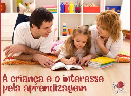 A criança e o interesse pela aprendizagem!
