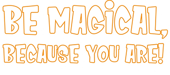 Be Magical.png