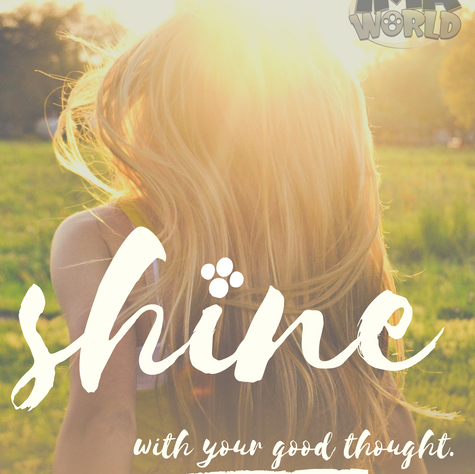 Shine with your good thought