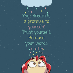 A dream is a promise to yourself