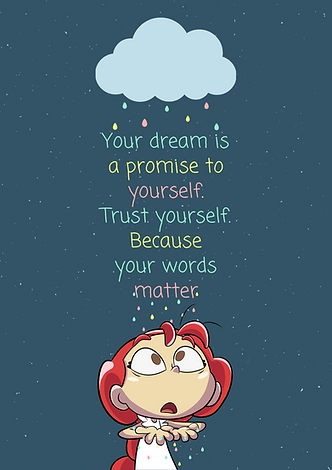 A dream is a promise to yourself. Trust