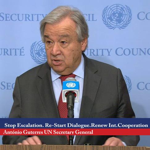 Stop Escalation, Urges UN Chief
