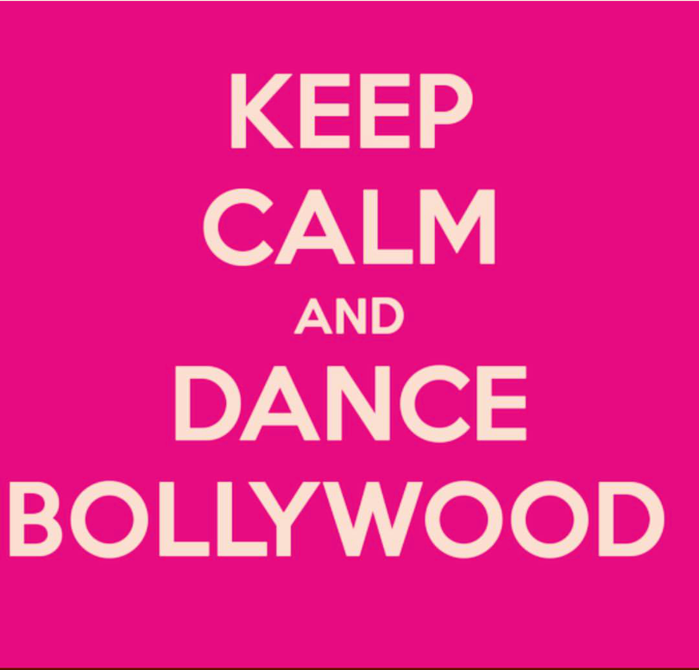 Keep calm & dance bollywood