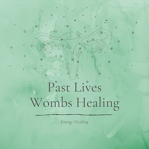 Past Lives Womb Healing