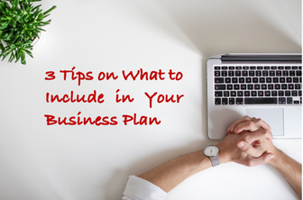 3 Tips on What to Include in Your Business Plan