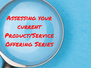 Assessing Your Current Product/Service Offering Series