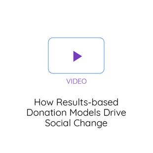How Results-based Donation Models Drive Social Change