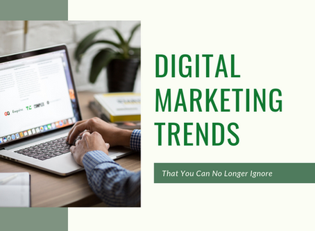 Digital Marketing Trends That You Can No Longer Ignore