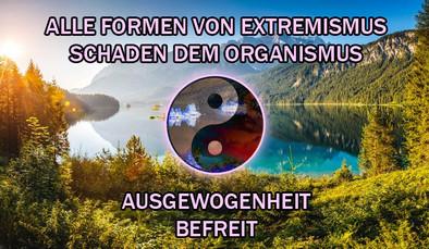 alle Formen von Extremismus schaden dem Organismus