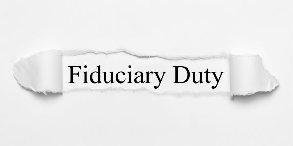 The Fiduciary Responsibilities Explained