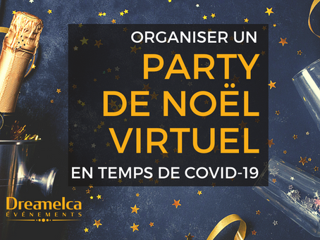 Pourquoi organiser un Party de Noël virtuel en temps de Covid-19 ?