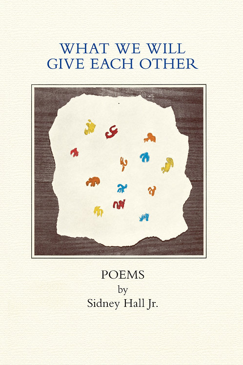 What We Will Give Each Other