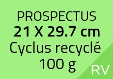 300 Prospectus 21 x 29.7 cm. Cyclus recyclé 100 g. Couleur recto vers
