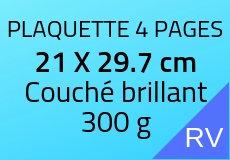 1000 Plaquettes 4 pages 21 X 29.7 cm. Couché brillant 300 g. Couleur recto verso