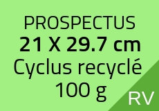 300 Prospectus 21 x 29.7 cm. Cyclus recyclé 100 g. Couleur recto verso