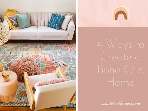 4 Ways to Create a Boho Chic Home