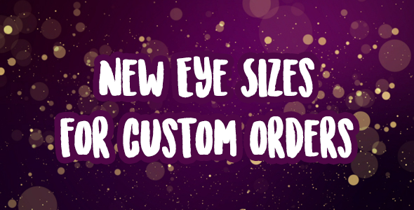 New Sizes for Customs!