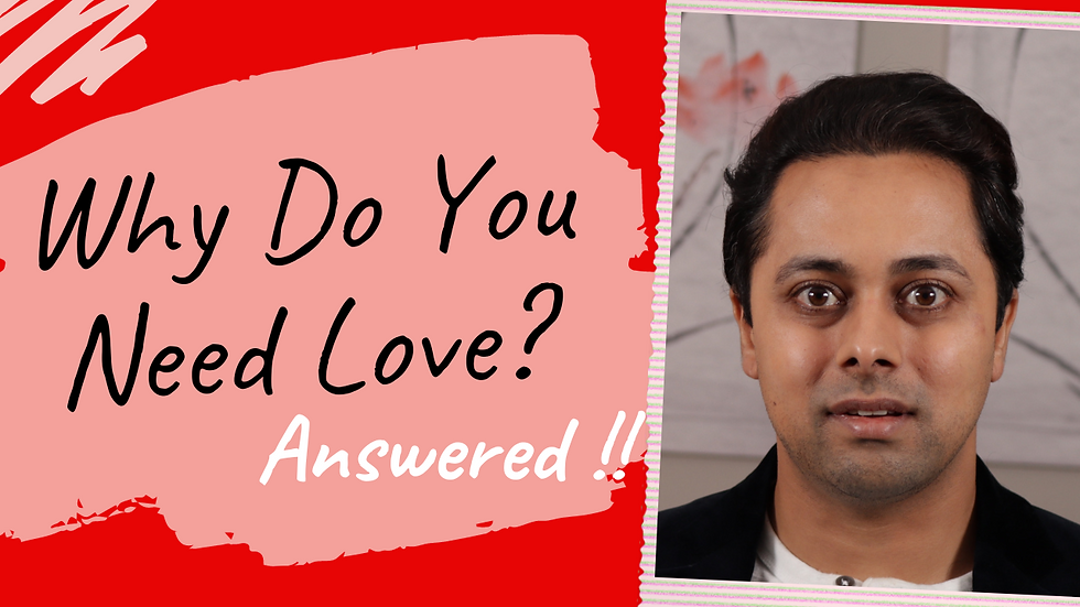Why you NEED LOVE? Why are relationships important?