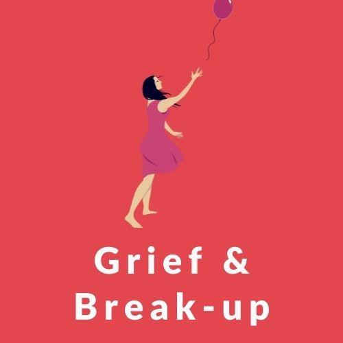Grief & Break-up