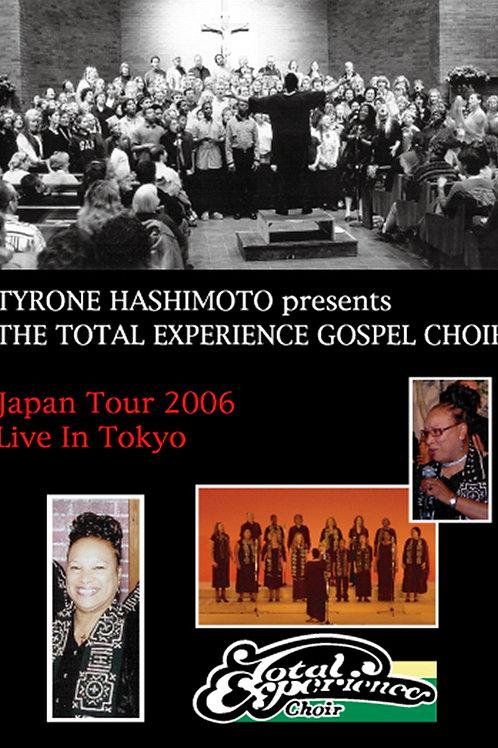 Tyrone Hashimoto Presents The Total Experience Gospel Choir Japan Tour 2006 Live