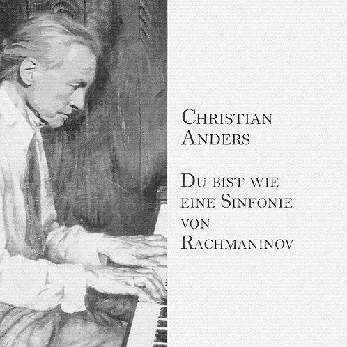 Christian Anders - Du bist wie eine Sinfonie von Rachmaninov
