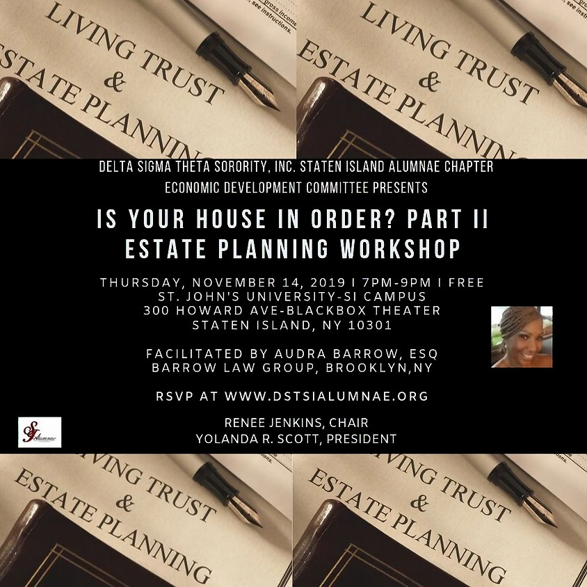 Is Your House In Order? Part II: Estate Planning Workshop