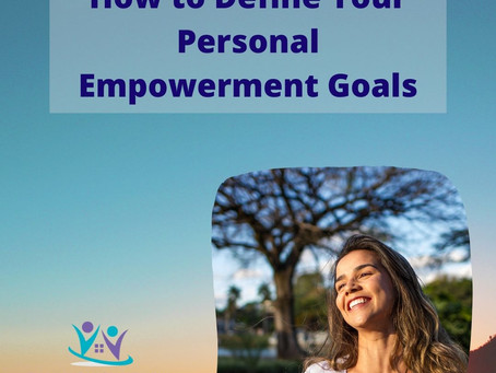 How to Define Your Personal Empowerment Goals