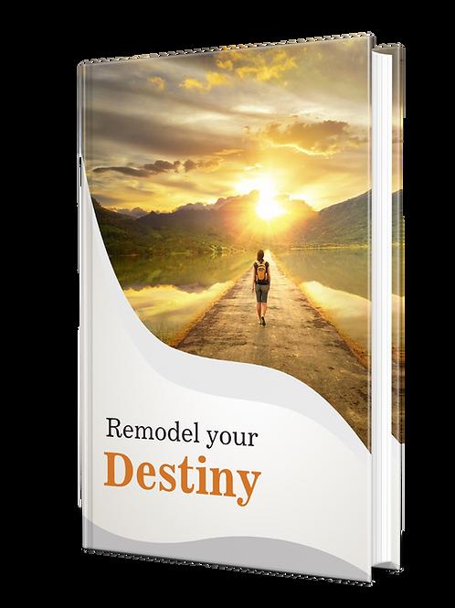 Remodel you destiny