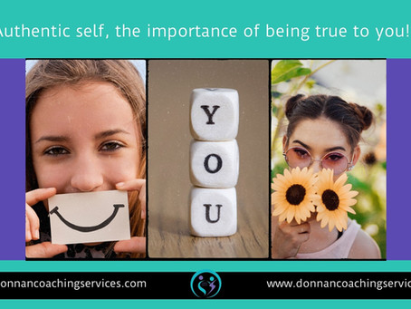 Authentic self, the importance of being true to you!