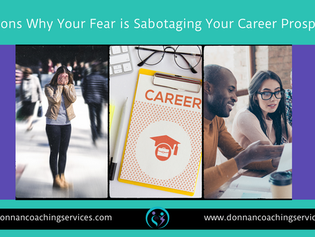 7 Reasons why your fear is sabotaging your career prospects.