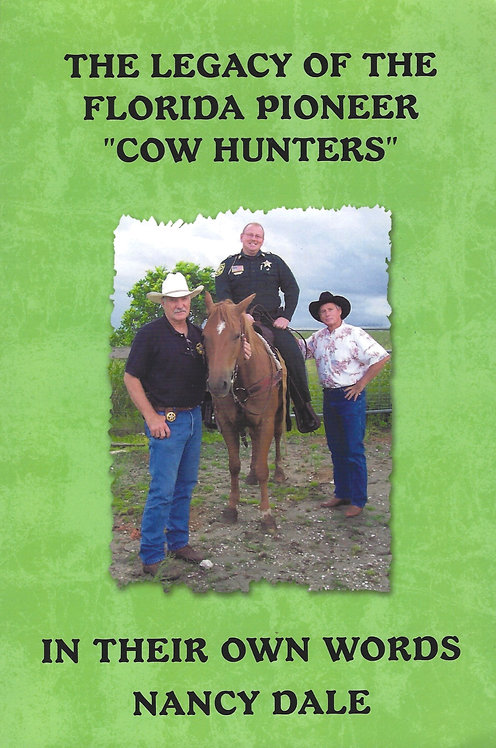 """The Legacy of the Florida Pioneer """"Cow Hunters"""" by Nancy Dale"""