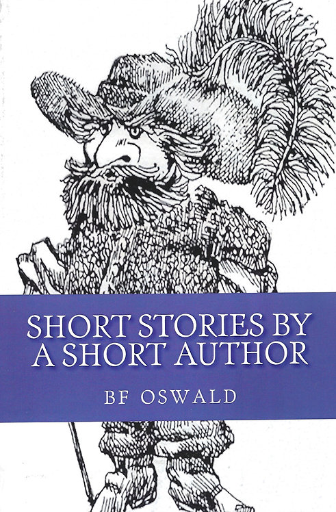 Short Stories by A Short Author by BF Oswald