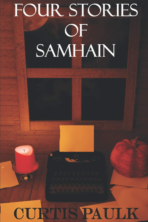 Four Stories of Samhain by Curtis Paulk