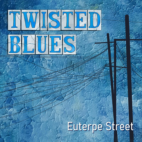 Twisted Blues Euterpe Street CD