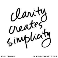 Clarity Creates Simplicity