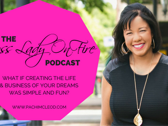 [Podcast] What if creating the life and business of your dreams was simple and fun?