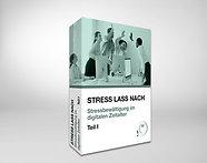 STRESS LASS NACH - Stressbewältigung im digitalen Zeitalter Teil 1 - 3