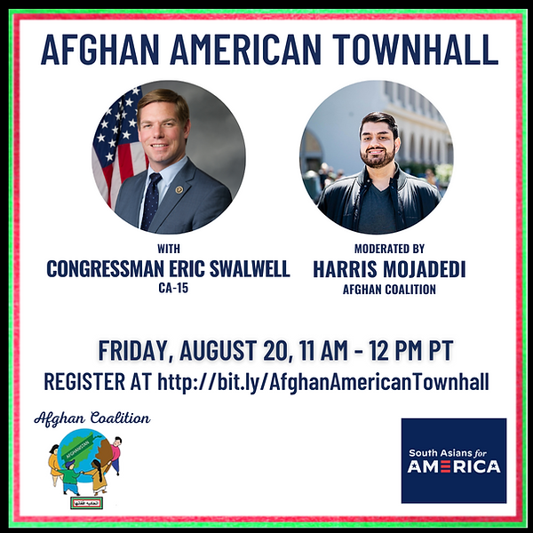 Copy of AFGHAN AMERICAN TOWNHALL WITH CONGRESSMAN ERIC SWALWELL (3).png