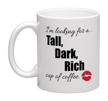 Coffee Mug Tall, Dark, Rich 11oz.