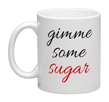Coffee Mug Gimme Sugar 11 oz.
