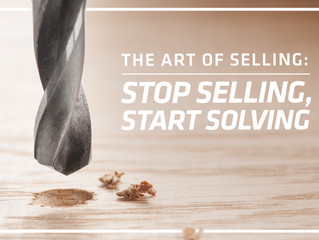 THE ART OF SELLING: MORSEL #2 – STOP SELLING, START SOLVING