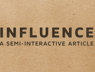 Influence: A Semi-Interactive Article