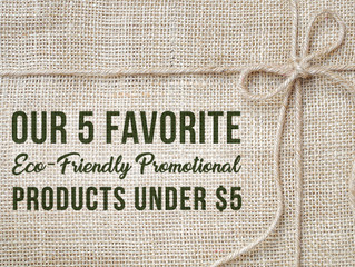 Our 5 Favorite Eco-Friendly Promotional Products Under $5