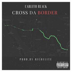 Carlito-Black---Cross-Da-Border
