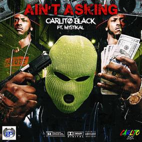 Ain't Asking- Carlito.jpg