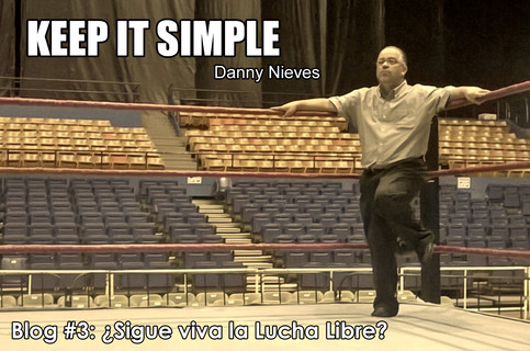 KEEP IT SIMPLE con Danny Nieves - ¿Sigue viva la Lucha Libre?
