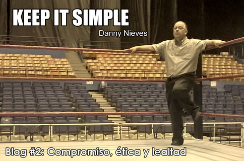 KEEP IT SIMPLE con Danny Nieves - Compromiso, ética y lealtad