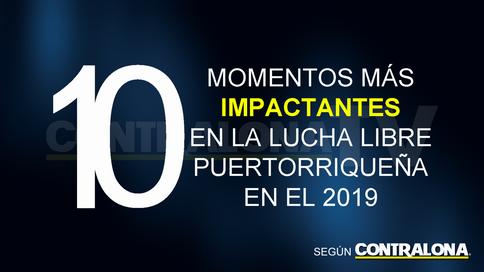 Los 10 MOMENTOS más IMPACTANTES en la lucha libre puertorriqueña en el 2019 (VIDEOS)